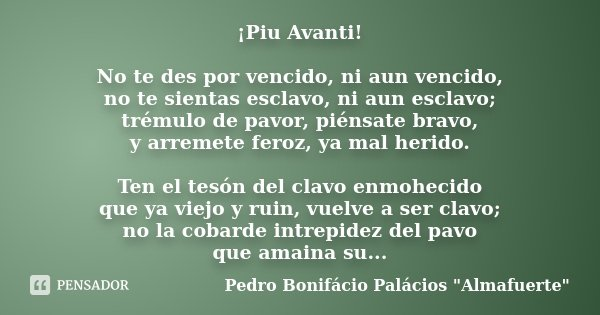 Piu Avanti No Te Des Por Vencido Ni Pedro Bonifácio
