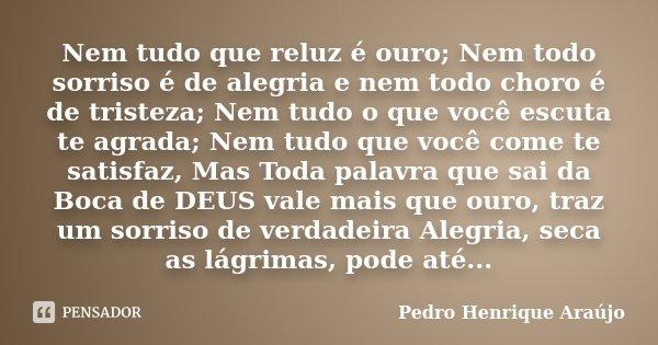 Nem Tudo Que Reluz é Ouro Nem Todo Pedro Henrique Araújo