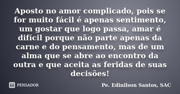 Aposto No Amor Complicado Pois Se For Pe Edinilson Santos Sac