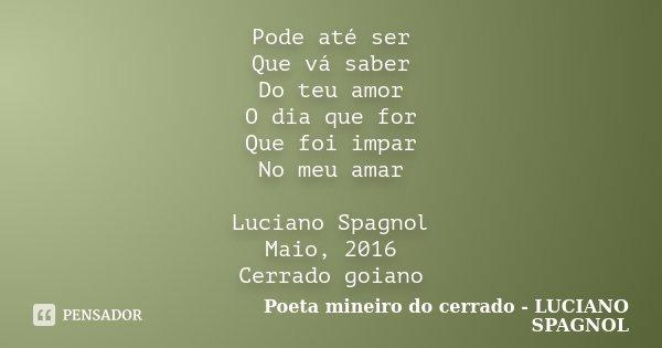 Pode Até Ser Que Vá Saber Do Teu Amor Poeta Mineiro Do