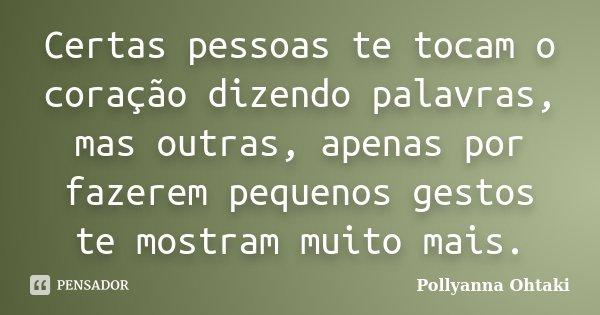Certas Pessoas Te Tocam O Coração Pollyanna Ohtaki