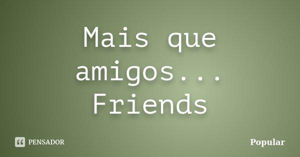 mas q amigos