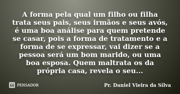 A Forma Pela Qual Um Filho Ou Filha Pr Daniel Vieira Da Silva
