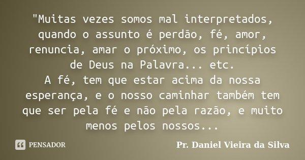Muitas Vezes Somos Mal Pr Daniel Vieira Da Silva