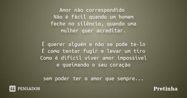 Amor Não Correspondido Não é Fácil Pretinha