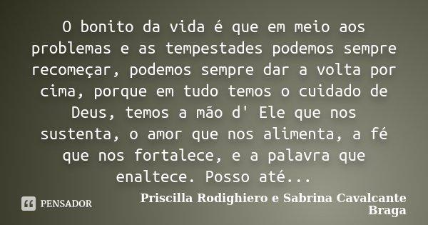 O Bonito Da Vida é Que Em Meio Aos Priscilla Rodighiero E