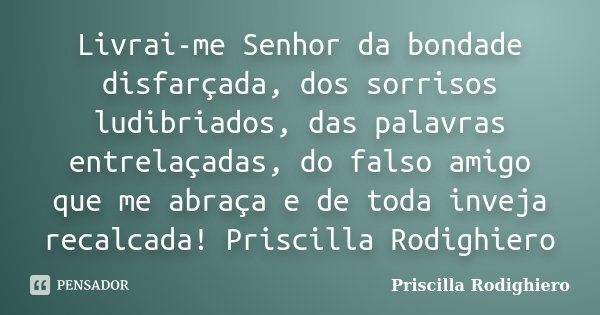Livrai Me Senhor Da Bondade Disfarçada Priscilla Rodighiero
