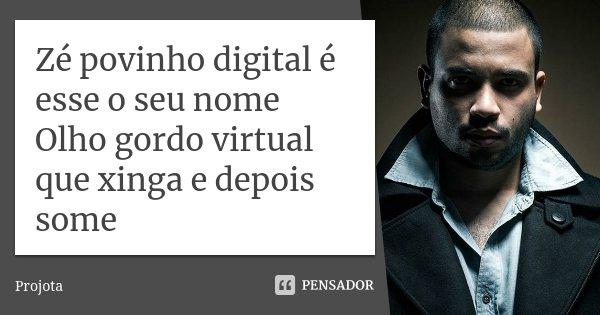 Zé Povinho Digital é Esse O Seu Nome Projota