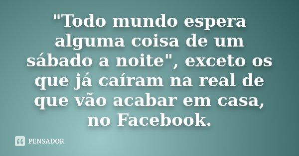 Mais de 75 Frases De Sabado A Noite Para Facebook
