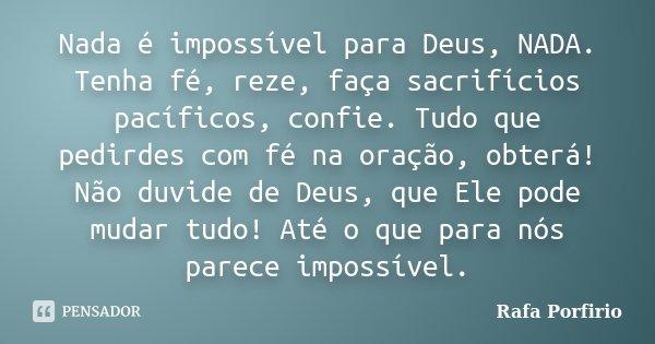 Nada é Impossível Para Deus Nada Rafa Porfirio