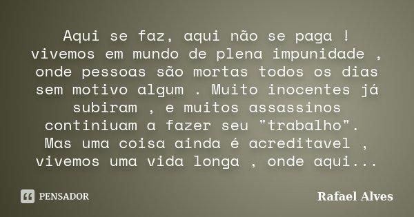 Aqui Se Faz Aqui Não Se Paga Vivemos Rafael Alves