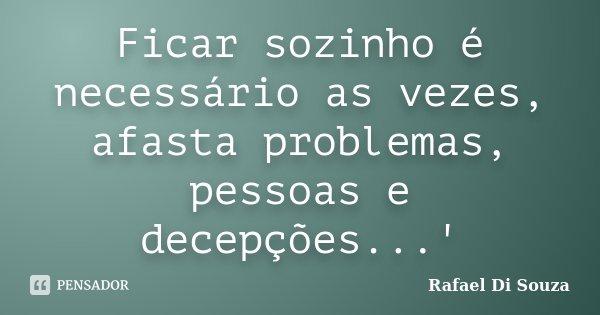 Ficar Sozinho é Necessário As Vezes Rafael Di Souza