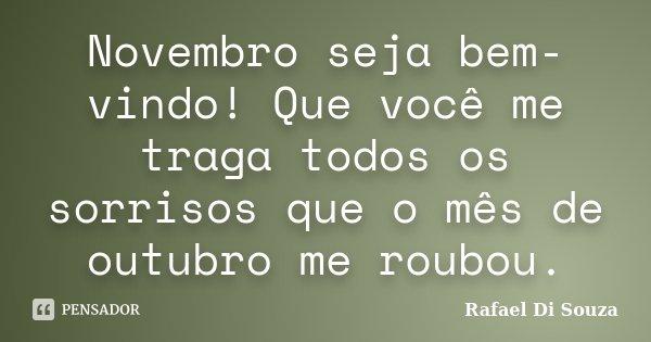 Novembro Seja Bem Vindo Que Você Me Rafael Di Souza