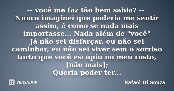 Você Me Faz Tão Bem Sabia Nunca Rafael Di Souza