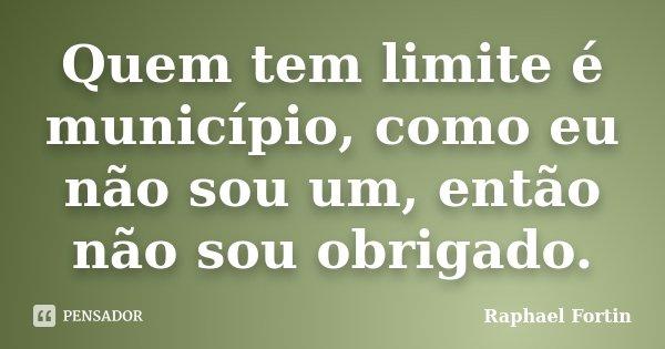 Quem Tem Limite é Município Como Eu Raphael Fortin