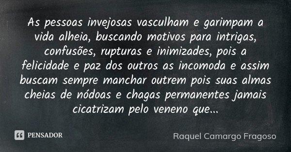 As Pessoas Invejosas Vasculham E Raquel Camargo Fragoso