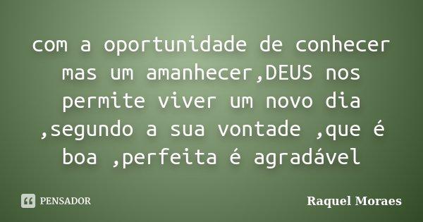 Com A Oportunidade De Conhecer Mas Um Raquel Moraes