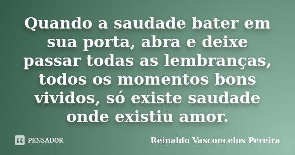 Quando A Saudade Bater Em Sua Porta Reinaldo Vasconcelos Pereira