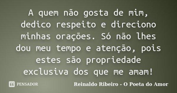 A Quem Não Gosta De Mim, Dedico... Reinaldo Ribeiro
