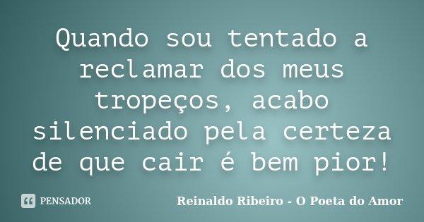 Quando Sou Tentado A Reclamar Dos Meus Reinaldo Ribeiro