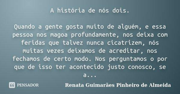 A História De Nós Dois Quando A Gente Renata Guimarães Pinheiro
