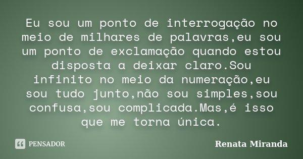 Eu Sou Um Ponto De Interrogação No Renata Miranda
