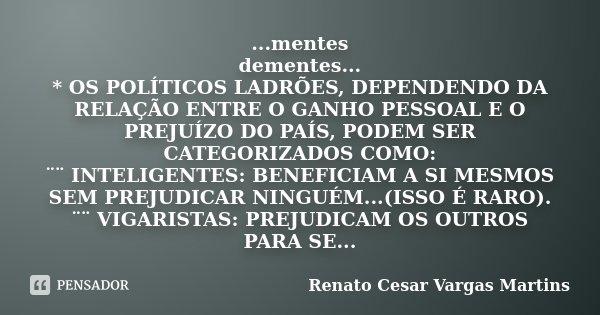 Mentes Dementes Os Políticos Renato Cesar Vargas Martins