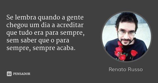 Renato Russo: Se Lembra Quando A Gente Chegou Um Dia A