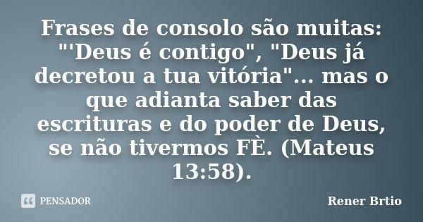 Frases De Consolo São Muitas Rener Brtio