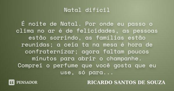 Natal Difícil é Noite De Natal Por Ricardo Santos De Souza