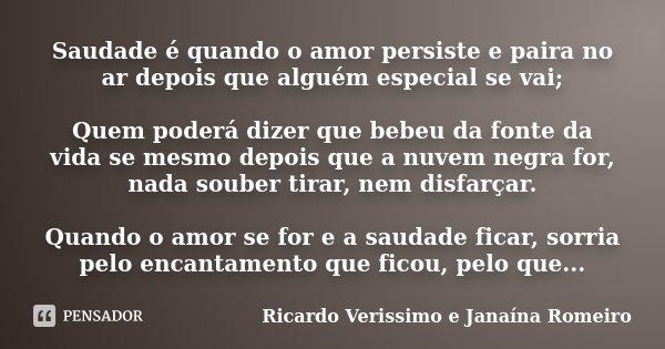 Saudade é Quando O Amor Persiste E Ricardo Verissimo E Janaína