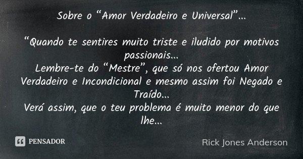 "Sobre O ""Amor Verdadeiro E... Rick Jones Anderson"