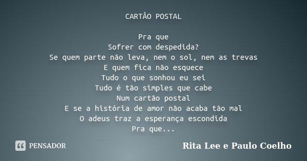 Cartâo Postal Pra Que Sofrer Com Rita Lee E Paulo Coelho