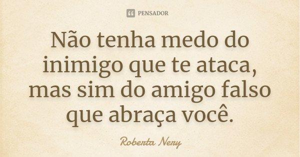 Não Tenha Medo Do Inimigo Que Te Roberta Nery