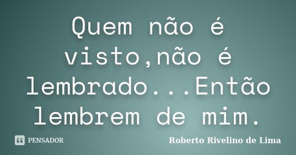 Quem Não é Vistonão é Roberto Rivelino De Lima