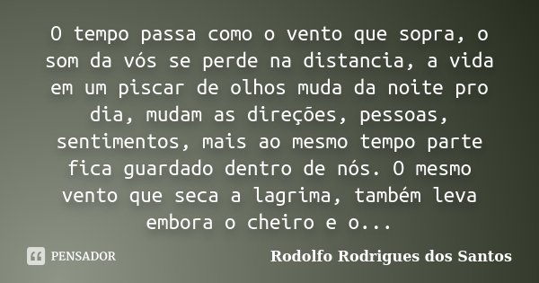 O Tempo Passa Como O Vento Que Sopra O Rodolfo Rodrigues Dos Santos