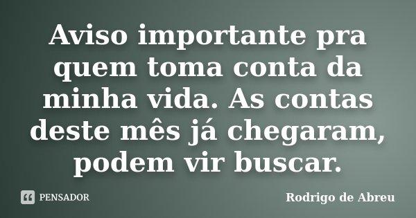 Aviso Importante Pra Quem Toma Conta Da Rodrigo De Abreu