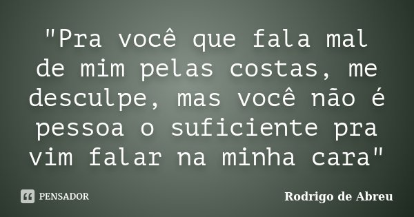 Pra Você Que Fala Mal De Mim Rodrigo De Abreu
