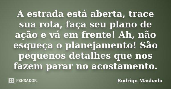Mudei As Rotas E Meus Planos: A Estrada Está Aberta, Trace Sua Rota,... Rodrigo Machado