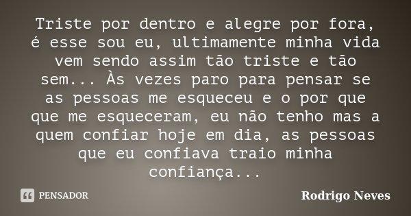 Triste Por Dentro E Alegre Por Fora é Rodrigo Neves
