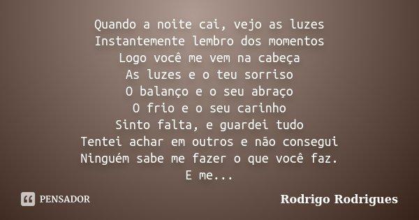 Quando A Noite Cai, Vejo As Luzes... Rodrigo Rodrigues