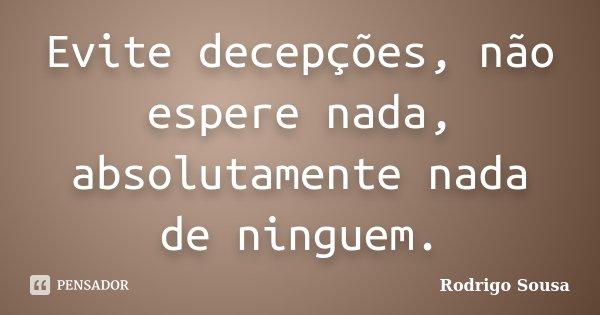 Evite Decepções Não Espere Nada Rodrigo Sousa