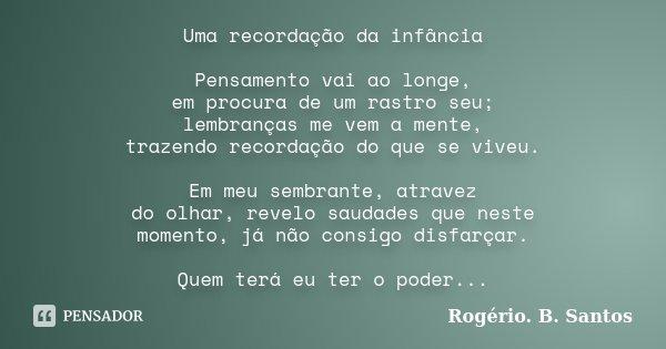 Uma Recordação Da Infância Pensamento Rogério B Santos