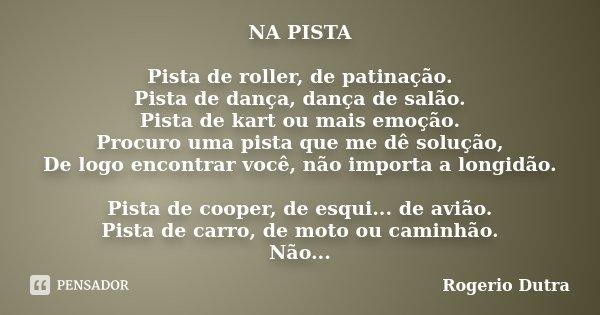 Na Pista Pista De Roller De Rogerio Dutra