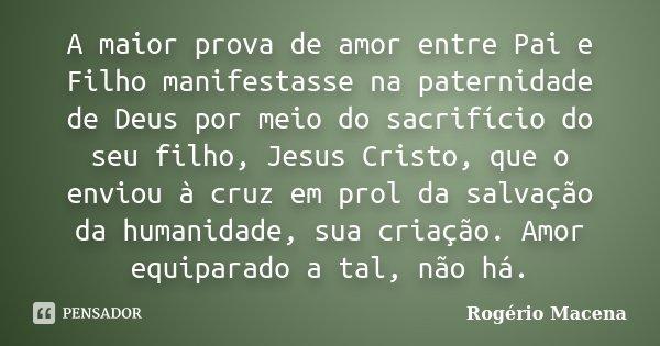 A Maior Prova De Amor Entre Pai E Filho Rogério Macena