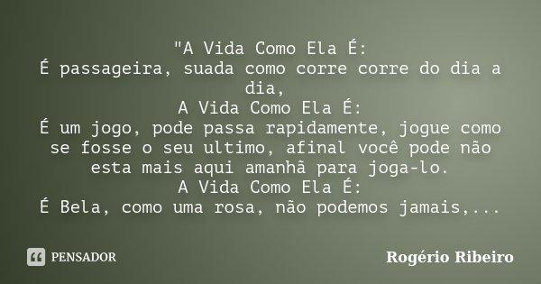 A Vida Como Ela é é Passageira Rogério Ribeiro