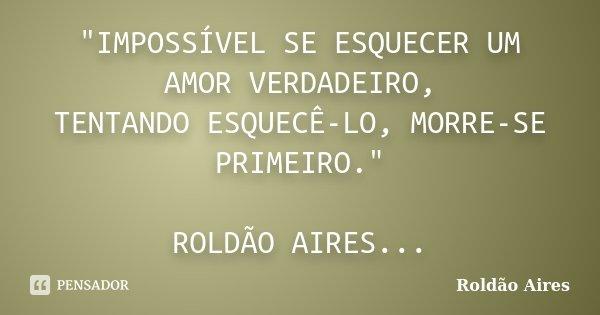 Impossível Se Esquecer Um Amor Roldão Aires