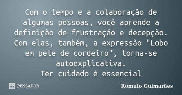 Com O Tempo E A Colaboração De Algumas Rômulo Guimarães
