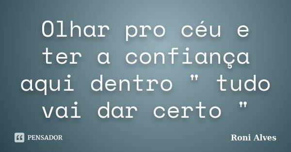 Olhar Pro Céu E Ter A Confiança Aqui Roni Alves