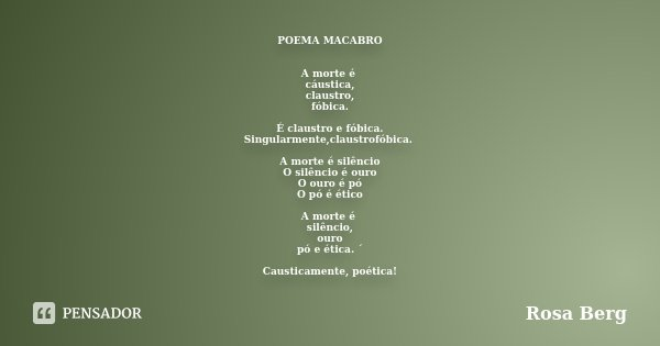 Poema Macabro A Morte é Cáustica Rosa Berg